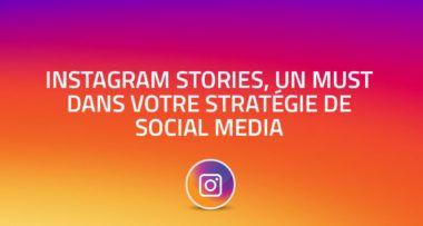 Instagram Stories, un must dans votre stratégie de Social Media