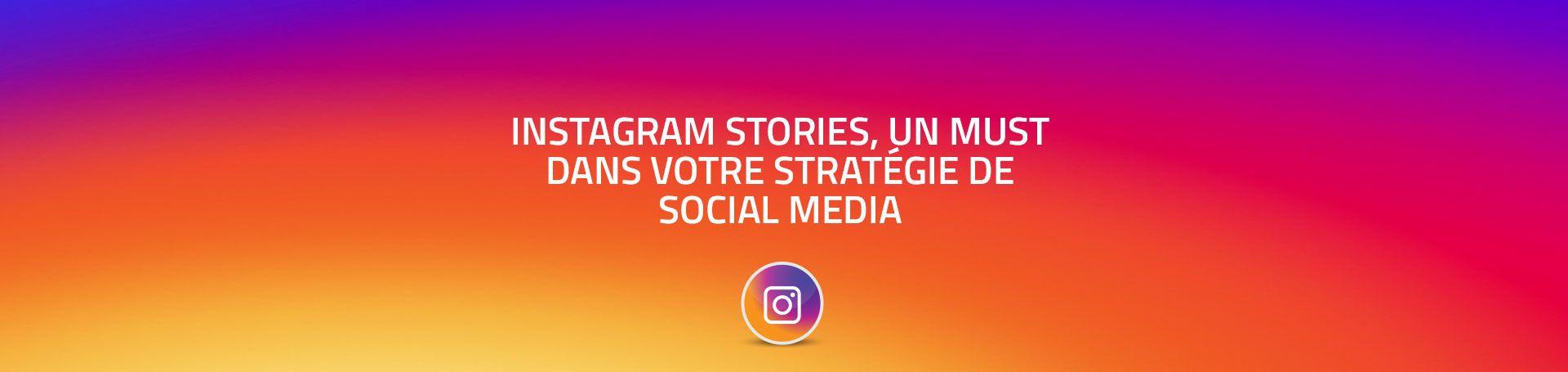 Instagram stories un must dans votre strat gie de social media liftingroup - Cabinet conseil strategie digitale ...