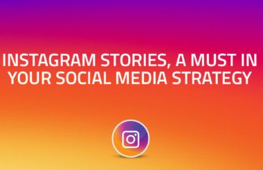 Instagram Stories, a must in your Social Media strategy