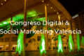 Nuestro equipo de Lifting Group Valencia asistió al Congreso Digital & Social Marketing Valencia
