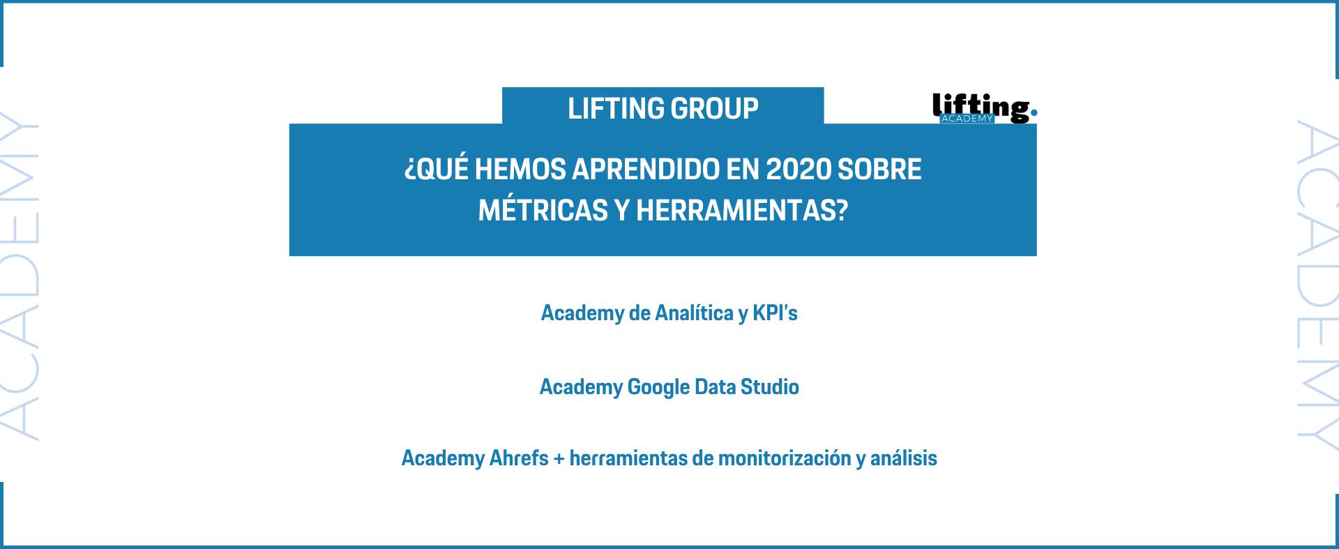 Lifting Academy. ¿Qué hemos aprendido en el 2020 sobre métricas y herramientas?