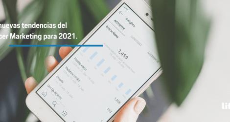 Cuáles son las tendencias del Influencer marketing más importantes este 2021 y los consejos para ejecutarlas con éxito.