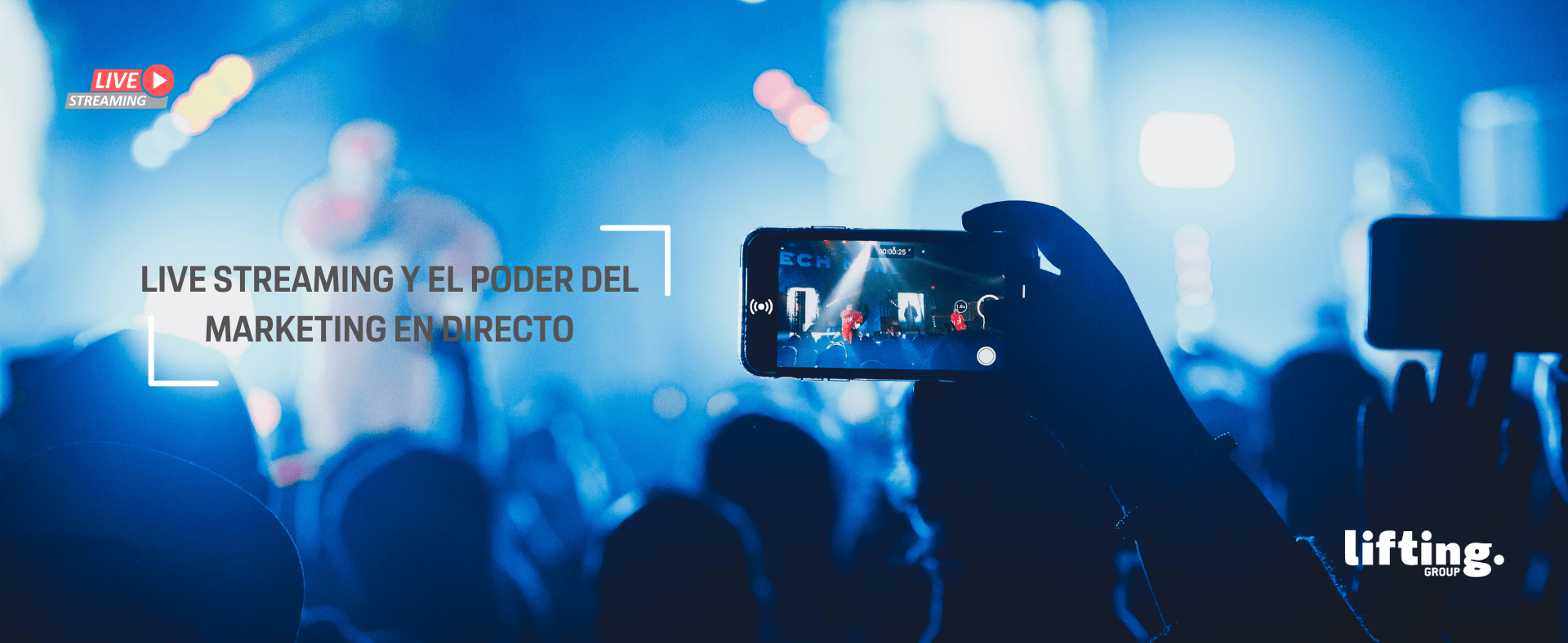 Live Streaming y el poder del marketing digital en directo.