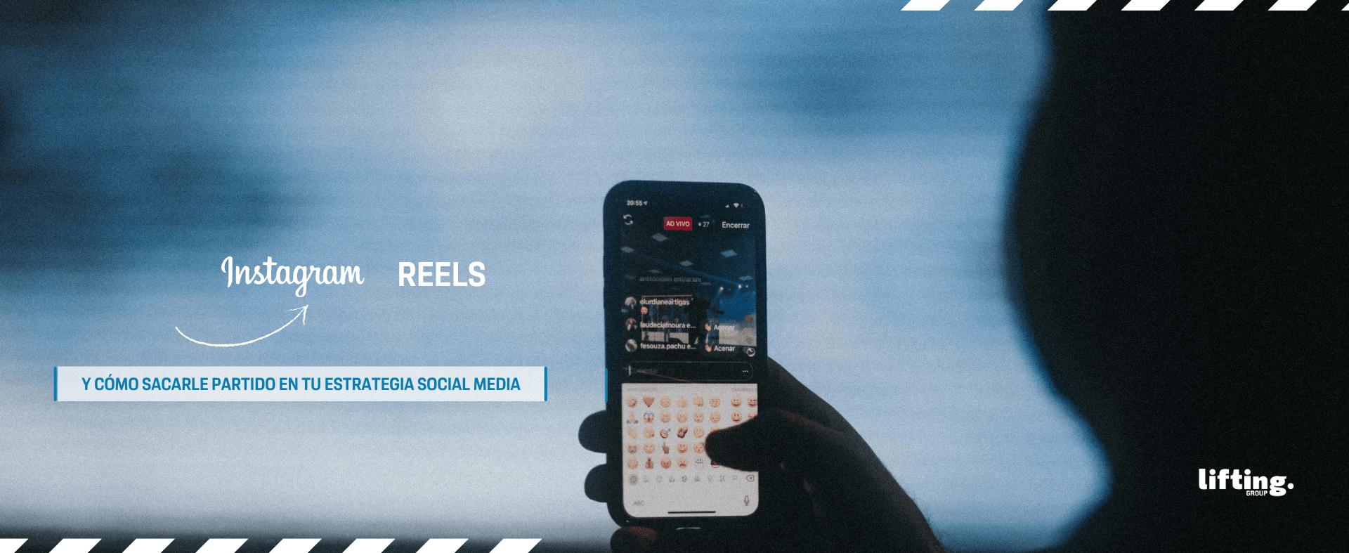 ¿Qué es Instagram Reels y cómo sacarle partido en tu estrategia social media?
