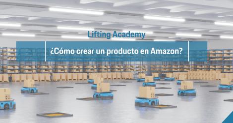 Lifting Academy: ¿Cómo crear un producto en Amazon?