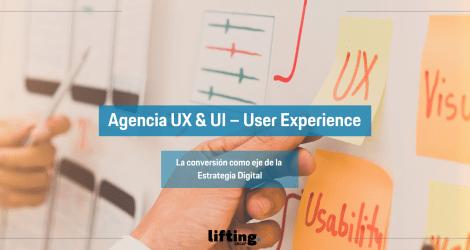 Agencia UX & UI: La conversión como eje de la Estrategia Digital