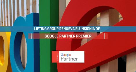 Lifting Group renueva un año más su insignia Google Partner Premier