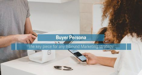 Buyer Persona, the key piece for any Inbound Marketing strategy.